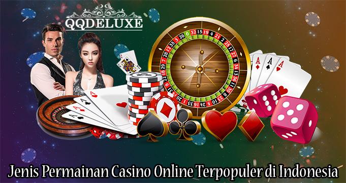 Jenis Permainan Casino Online Terpopuler di Indonesia
