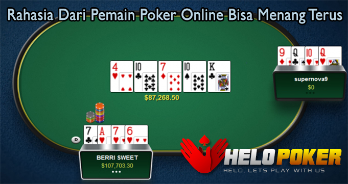 Rahasia Dari Pemain Poker Online Bisa Menang Terus
